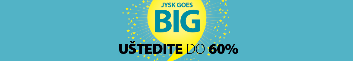 JYSK goes BIG - uštedite do 60%!